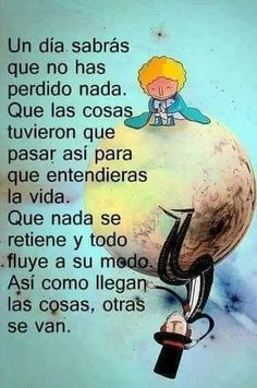 El Principito💖 People Quotes, True Quotes, Words Quotes, Best Quotes, Sayings, Little Prince Quotes, The Little Prince, The Words, Motivational Phrases
