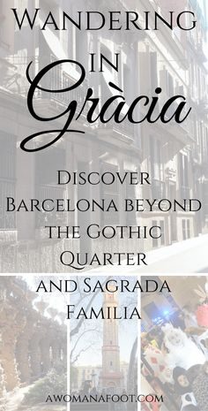 Wandering in Gràcia. Discovering Barcelona beyond the Gothic Quarter and Sagrada Familia. | Travel in Spain | Catalonia | sightseeing in Barcelona | What to see in Barcelona | solo travel in Spain | awomanafoot.com
