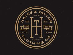 Logo design for Hayes & Taylor Clothing, a clothing company in Indianapolis by Steve Wolf badge circle stamp insignia Letterhead Logo, Typo Logo, Bb Logo, Monogram Design, Monogram Logo, Logo Inspiration, Clothing Logo Design, Apparel Design, Steve Wolf