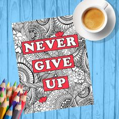 Adult coloring pages NEVER GIVE UP coloring page by olyadesign
