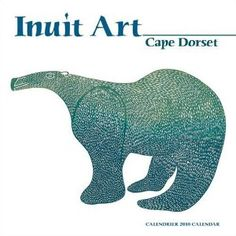 Inuit Art 2010 Calendar: Cape Dorset: 9780764947384: Amazon.com: Books