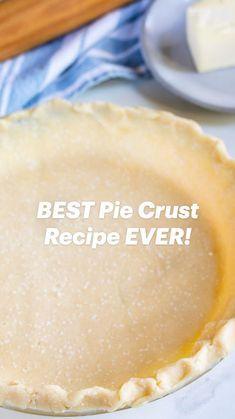 Best Pie Crust Recipe Ever, Pie Crust Recipes, Pie Crusts, Great Desserts, Delicious Desserts, Dessert Recipes, Eat Dessert First, Sweet Recipes, Baking Recipes
