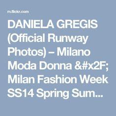 DANIELA GREGIS (Official Runway Photos) – Milano Moda Donna / Milan Fashion Week SS14 Spring Summer 2014 – #MFW – September 19, 2013 – Photos distributed by Mainstream, via Cecilia Buonomo at Cinquesensi   Flickr – Compartilhamento de fotos!