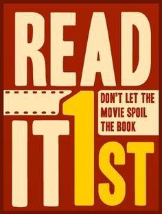 Read It 1st...Don't let the movie spoil the book.