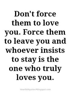Best love Sayings & Quotes QUOTATION – Image : As the quote says – Description Don't force them to love you. | Love quotes Sharing is Love – Don't forget to share this quote and share the love ! - #Love https://quotesdaily.net/love/love-quotes-for-him-t-force-them-to-love-you-love-quotes/
