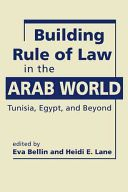 """Important and original....This rich, insightful work makes an important contribution to the scholarly literature and will also be valuable to policymakers and aid professionals who seek to build more stable and accountable states in the Middle East."" --Bruce Rutherford, Colgate University. How might Arab countries build the foundations for rule of law in the wake of prolonged authoritarian rule? What specific challenges do they confront? ..."