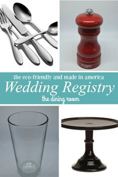 The eco-friendly and made in america wedding registry- everything you need for a beautiful and responsible dining room.