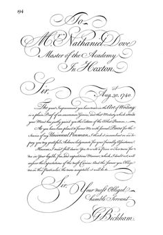 Copperplate, (called Écriture Anglaise (English Roundhand) or simply Anglaise by the French, and probably the Spanish and Italians), this was the main writing style of the British (and the French as far as I can tell) during the Victorian period. In America, Spencerian script derives from this in the early 1800s. This is page 194 of The Universal Penman, first published c. 1740–1741. An example of George Bickham's English roundhand lettering and engraving skills.
