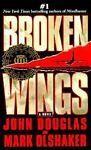 Broken Wings by Mark Olshaker and John E. Douglas, 2001, paperback