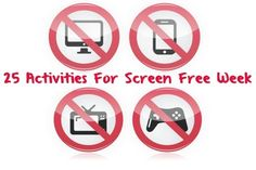 Turn Off The Screens – 25 Activities For Screen Free Week