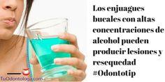 Los enjuagues bucales con concentraciones altas de alcohol pueden producir resequedad y lesiones #Odontotip