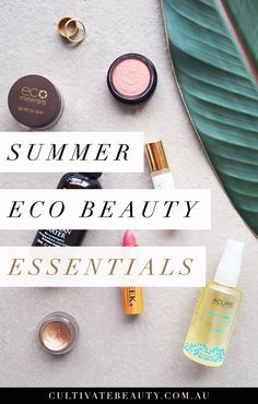 Looking for natural, eco friendly beauty products that stand up to the summer heat? Click for our tried-and-true summer beauty essentials!