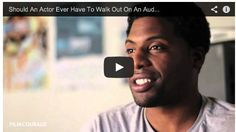 Should An Actor Ever Have To Walk Out On An Audition? by Frantz Durand via http://www.filmcourage.com.  More video interviews at https://www.youtube.com/user/filmcourage  #actor #actingtips #acting #actingadvice #audition #auditioning #auditiontips #filmandtelevision #10years #movies