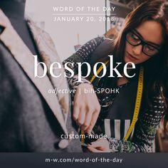 Today's #wordoftheday is 'bespoke'  .  #language #dictionary #merriamwebster #bespoke