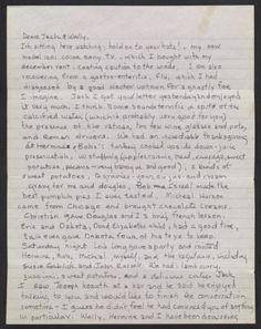 Jennifer Bartlett lists everything she ate on Thanksgiving in this letter to Jack Tworkov, ca. 1970: Turkey cooked upside down, juice preservation, with stuffing (apples, raisins, bread, sausage, sweet potatoes, pecans--very baroque and good), 2 kinds of sweet potatoes, 2 gravies, pumpkin pie, and chocolate creams.