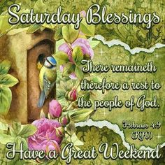 """SATURDAY BLESSINGS: Hebrews 4:9 (1611 KJV !!!!) """" There remaineth therefore a rest to the people of God."""""""