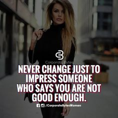 Don't change but impress