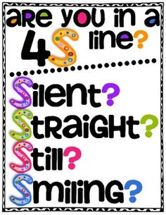 "Classroom management...Kiddos always need reminders about how to line up.  Love the idea of a ""4S line"""