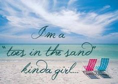 """I'm a """"toes in the sand"""" kinda girl...I'm laying on the beach right now and loving every bit of it!"""