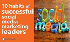 10 Habits Highly Successful Social Media Marketing Leaders | Social Media Today