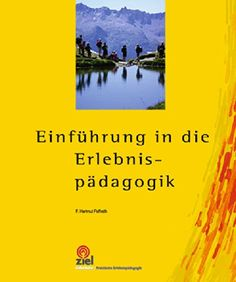 Einführung in die Erlebnispädagogik (Praktische Erlebnispädagogik) von F. Hartmut Paffrath http://www.amazon.de/dp/3940562815/ref=cm_sw_r_pi_dp_m3G2wb03G3V29