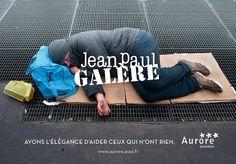 """Campagne - SDF vs Luxe - Jean-Paul Galère - """"Ayons l'élégance d'aider ceux qui n'ont rien"""" - Aurore"""