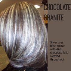 Chocolate granite. Silver grey hair with chocolate foils throughout