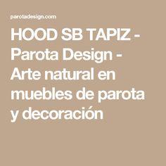 HOOD SB TAPIZ - Parota Design - Arte natural en muebles de parota y decoración