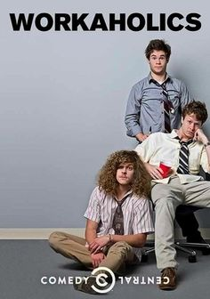 Workaholics (2011) When post-college realties force them to go through the motions as telemarketers, unmotivated office slackers Blake Anderson, Anders Holm and Adam DeVine have never worked so hard at trying to avoid actual work.