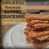 Linked to: taylormadehomestead.com/recipe-savory-homemade-crackers-easy-super-quick/