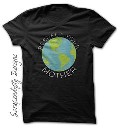 Mother Earth Shirt Respect Your Mother Tshirt / Earth Day