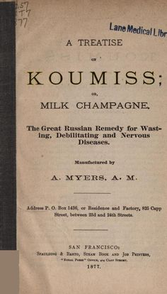 """In the West, kumis has been touted for its health benefits, as in this 1877 book also naming it """"Milk Champagne""""."""