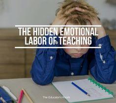 The Hidden Emotional Labor of Teaching