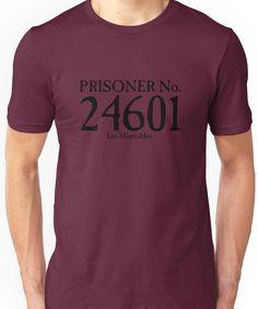 Les Miserables - Prisoner No. 24601 Unisex T-Shirt