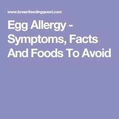 Egg Allergy - Symptoms, Facts And Foods To Avoid