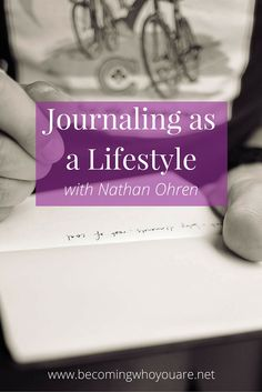 Discover more about creating a regular journaling practice and overcoming resistance in this conversation with journaling coach Nathan Ohren | www.becomingwhoyouare.net