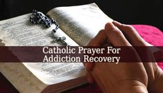 This beautiful Catholic Prayer For Addiction Recovery will bring healing and love into the life of the person you care for. Say it as often as you can.