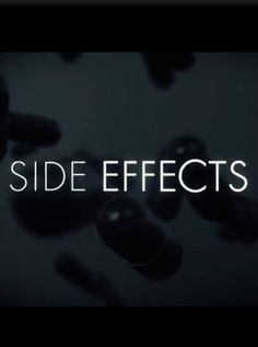 Side Effects (2013) A woman turns to prescription medication as a way of handling her anxiety concerning her husband's upcoming release from prison.
