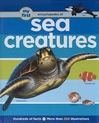 Sea Creatures (My First Encyclopedia of)