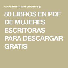80 LIBROS EN PDF DE MUJERES ESCRITORAS PARA DESCARGAR GRATIS Books To Read, Reading, Lp, Ideas, Frases, Public Domain, Free Downloads, Vocabulary, Writers