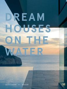 """""""Dream Houses on the Water"""""""