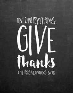 $5.00 Bible Verse Print - In everything give thanks 1 Thessalonians 5:18 The bible tells us to give thanks in EVERYTHING! At times it may not be the easiest however, God always has a plan so that alone should give us peace in knowing we can give thanks. Let this verse be a reminder to always give thanks for your food and all other things big and small. Different size options available #christianart #instantdownload #ineverythinggivethanks #givethanks #thanksgivingprint #thanksgivingdecor