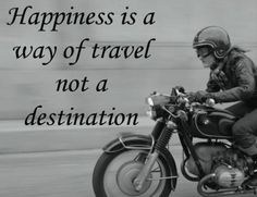Happiness Is A Way Of Travel – Steel Cowgirl Motorcycle Biker Quotes, Motorcycle Quotes, Motorcycle Posters, Motorcycle Girls, Biker Chick, Biker Girl, Lady Biker, Riding Quotes, Bmw Motorcycles