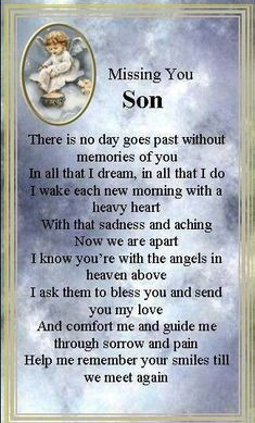 Missing my boys.I will love you and miss you till we are together again! Son Poems, Grief Poems, Grief Quotes Child, Son Quotes From Mom, Missing My Son, I Love My Son, Missing Piece, Tu Me Manques, Mantra
