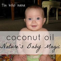 Coconut Oil: Nature's Baby Magic for eczema, psoriasis, cradle cap, diaper rash, and dry skin.