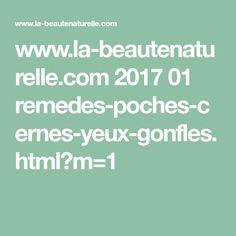 www.la-beautenaturelle.com 2017 01 remedes-poches-cernes-yeux-gonfles.html?m=1
