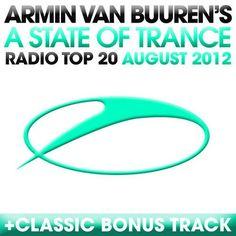 Review of A State of Trance Radio Top 20 August 2012 Markus Schulz, Armada Music, A State Of Trance, Best Dj, Best Club, Armin Van Buuren, Artist Album, Dance Music