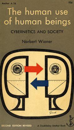 Norbert Wiener: The Human Use of Human Beings