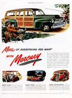 1946 Mercruy Woody Wagon original vintage advertisement. More of everything you want with Mercury. More room, more style, more convenience.
