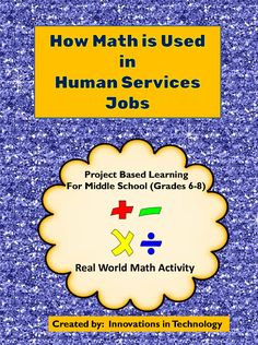 "This project has students using real-world math skills to learn to perform the calculations that are done in Human Service jobs. They will use formulas (included) to learn how to compute interest and profits, how to determine percentages and use fractions, and other basic math skills used in this industry.  Are your students always asking ""When will be ever USE this??"" This short activity shows students a real world use for the math skills they learn every day.   This lesson was created for"